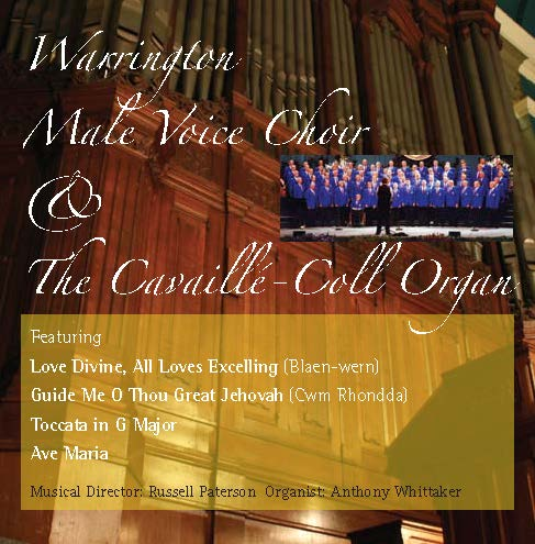 Warrington Male Voice Choir & The Cavaillé-Coll Organ